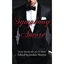 Symphony Amore: Erotic Stories of Love and Music