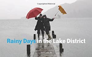 Rainy Days in the Lake District by Val Corbett