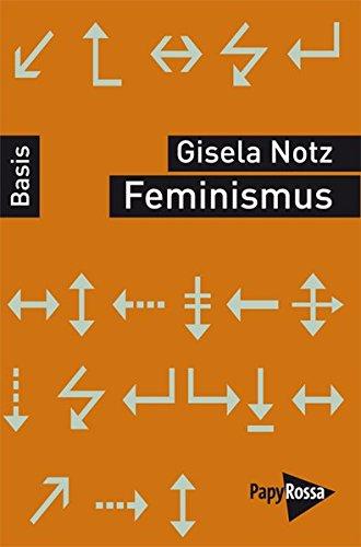 Feminismus (Basiswissen Politik/Geschichte/Ökonomie)