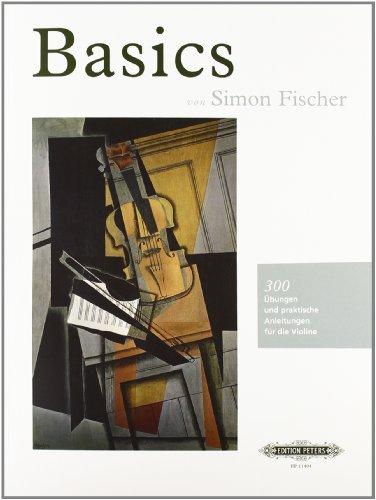 Basics: 300 Übungen und praktische Anleitungen für die Violine (Violin Basics)