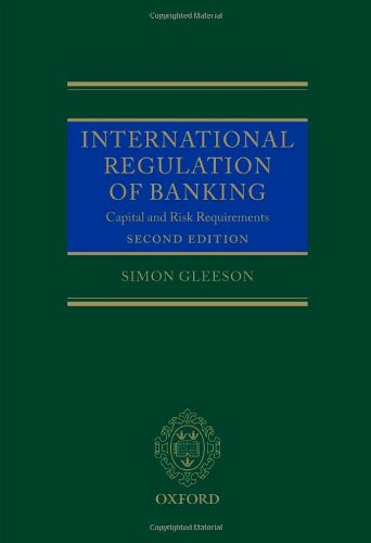 International Regulation of Banking: Capital and Risk Requirements