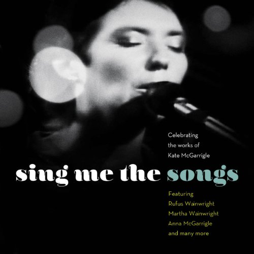 Sing Me the Songs Celebrating ...