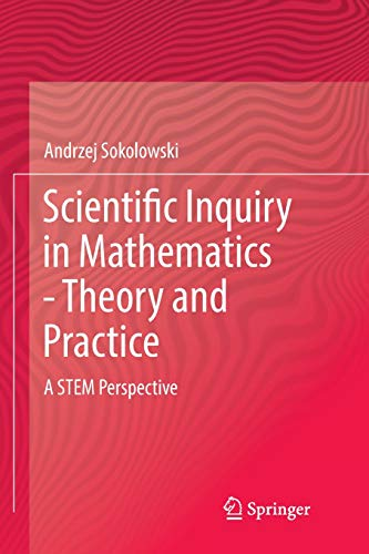 Scientific Inquiry in Mathematics - Theory and Practice: A STEM Perspective