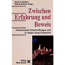 Zwischen Erfahrung und Beweis. Medizinische Entscheidungen und Evidence-based Medicine