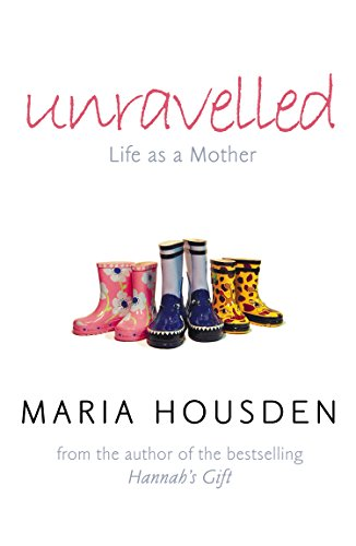 Unravelled: Life as a Mother: The True Story of a Woman Who Dared to Become a Different Kind of Mother (English Edition)