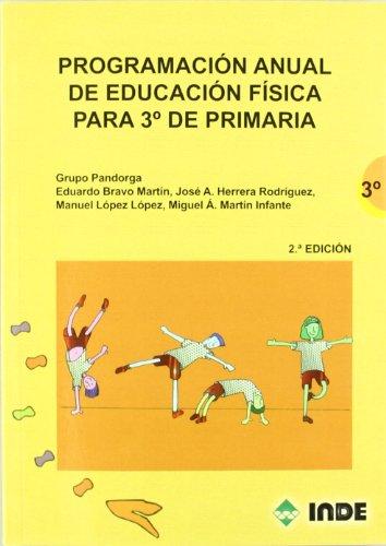 Programación anual de Educación Física para 3º de Primaria (Educación Física. Programación y diseño curricular en Primaria) - 9788497291484