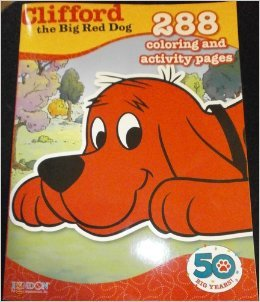 Clifford the Big Red Dog 288 Coloring and Activity Pages