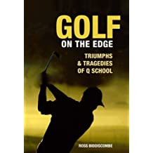 Golf on the Edge: Triumph and Tragedies of Q School