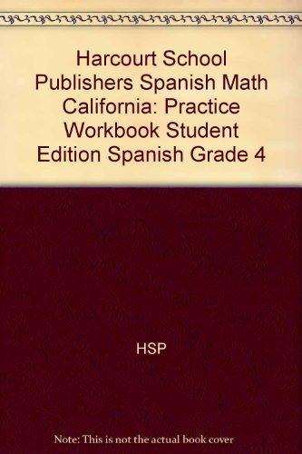 Harcourt School Publishers Spanish Math: Practice Workbook Student Edition Spanish Grade 4