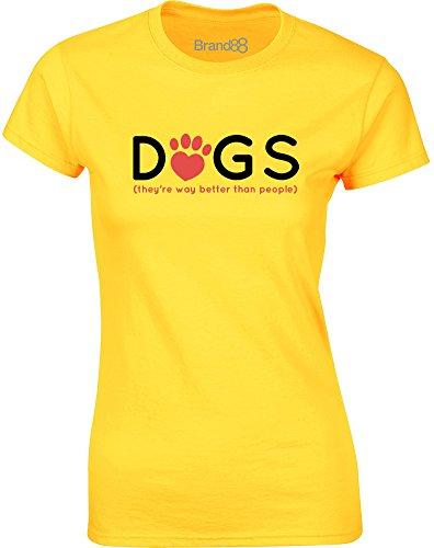 Brand88 - Dogs Are Better Than People, Gedruckt Frauen T-Shirt Gänseblümchen-Gelb/Schwarz