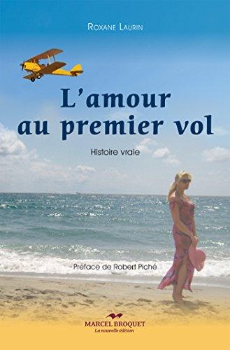 L'amour au premier vol: Histoire vraie by [Laurin, Roxane]