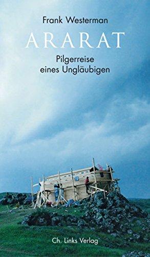 Ararat: Pilgerreise eines Ungläubigen (Literarische Publizistik)