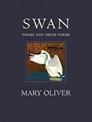 (Swan: Poems and Prose Poems) By Oliver, Mary (Author) Hardcover on (09 , 2010)