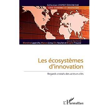Les écosystèmes d'innovation: Regards croisés des acteurs clés