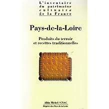 """""""Inventaire du patrimoine culinaire de la France"""". Pays de la Loire - Produits du terroir et recettes traditionnelles"""