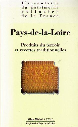 Inventaire du patrimoine culinaire de la France. Pays de la Loire - Produits du terroir et recettes traditionnelles