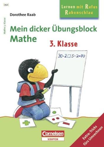 Dorothee Raab - Lernen mit Rufus Rabenschlau: 3. Schuljahr - Mein dicker Übungsblock: Mathe: Band 352. Übungsblock mit Lösungsteil. Extra: Tricks fürs Umrechnen