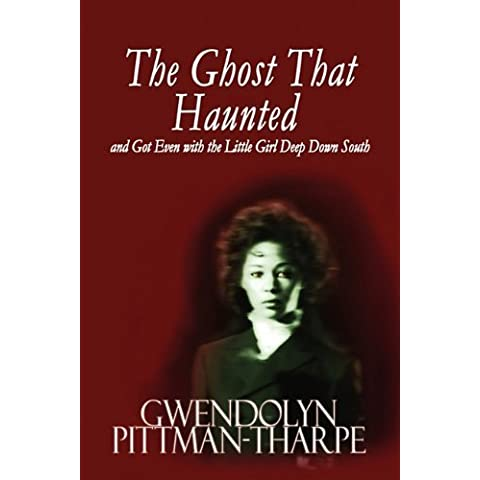 Mississippi Ghost That Haunted: And Got Even with the Little Girl Deep Down South by Gwendolyn Pittman-Tharpe