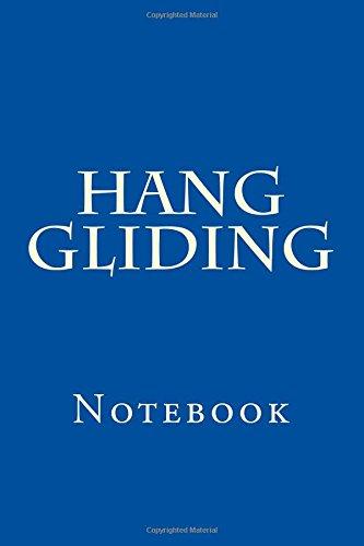 Hang Gliding: Notebook