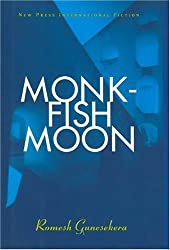 Monkfish Moon: Short Stories (New Press International Fiction) by Romesh Gunesekera (1993-04-01)