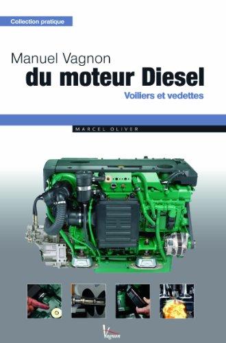 Manuel vagnon du moteur diesel : Voiliers et vedettes par Marcel Olivier