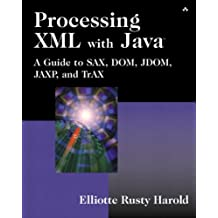 Processing XML with Java (TM): A Guide to SAX, DOM, JDOM, JAXP, and TrAX