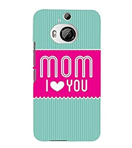 Mom I Love You Maa 3D Hard Polycarbonate Designer Back Case Cover for HTC One M9+ :: HTC One M9 Plus
