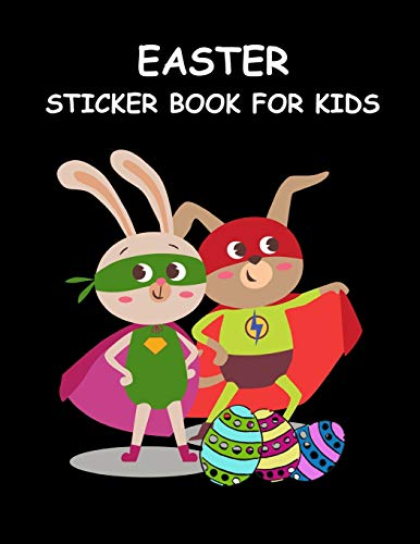 Easter Sticker Book for Kids: Cute Animal Superheroes Fun Activity Book for Boys & Girls ~ Large Permanent Sticker Book (Girl Spielzeug Old Yr 8)