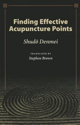 [(Finding Effective Acupuncture Points)] [Author: Shudo Denmei] published on (January, 2003)