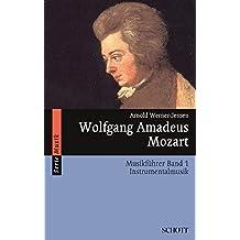 Wolfgang Amadeus Mozart: Musikführer - Band 1: Instrumentalmusik. Band 1. (Serie Musik)