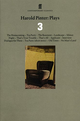 Harold Pinter Plays 3: The Homecoming; Old Times; No Man's Land: The Homecoming, Tea Party, The Basement, Landscape, Silence, Night, ... Story Vol 3 (Faber Contemporary Classics)
