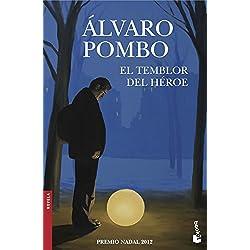 El temblor del héroe (Novela y Relatos) Premio Nadal 2012