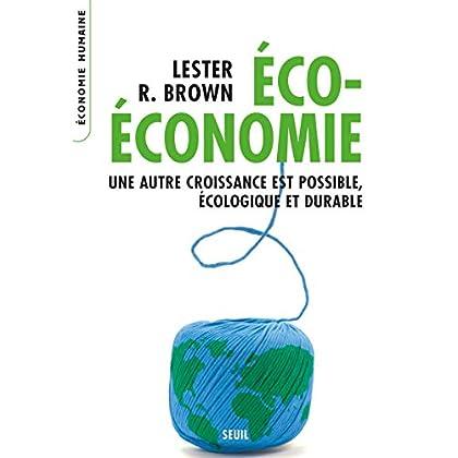 Eco-économie : Une autre croissance est possible, écologique et durable