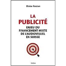 La publicité : Enjeu et financement mixte de l'audiovisuel en Suisse