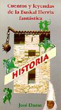 Historia * cuentos y leyendas euskal herria fantastica por Jose Dueso