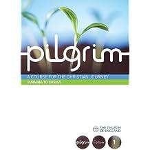 Pilgrim: Turning to Christ: Follow Stage Book 1 (Pilgrim Course)