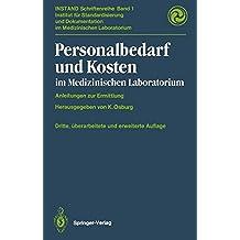 Personalbedarf und Kosten im medizinischen Laboratorium: Anleitungen zur Ermittlung (INSTAND-Schriftenreihe)