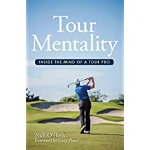 Tour Mentality: Inside the Mind of a Tour Pro (English Edition)