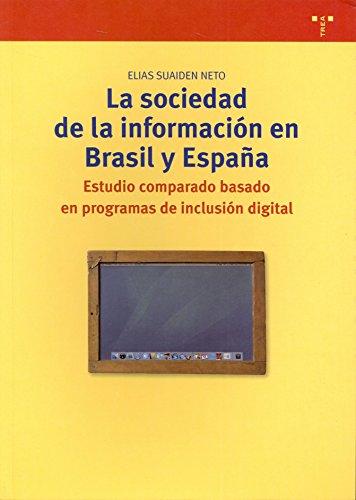 La sociedad de la información en Brasil y España.: Estudio comparado basado en programas de inclusión digital (Biblioteconomía y Administración Cultural) por Elias Suaiden Neto
