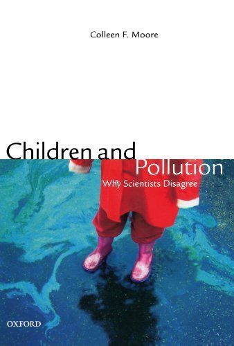 children-and-pollution-why-scientists-disagree-1st-edition-by-moore-phd-colleen-f-2009-paperback
