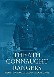 The 6th Connaught Rangers : Belfast Nationalists and the great War