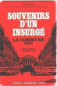 Souvenirs d'un insurgé / la commune 1871 par Martine Paul
