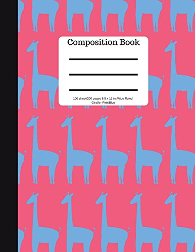 Composition Book 100 sheet/200 pages 8.5 x 11 in. Wide Ruled Giraffe Pink/Blue: Animal Safari Notebook for School Kids | Student Journal | Writing Composition Book | Soft Cover