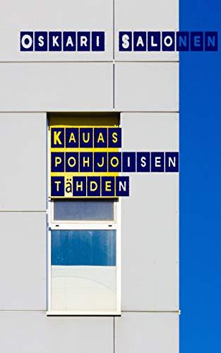 Kauas pohjoisen tähden (Finnish Edition) por Oskari Salonen