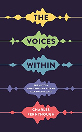 The Voices Within: The History and Science of How We Talk to Ourselves (Wellcome) por Charles Fernyhough