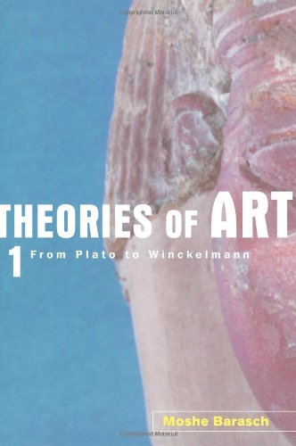 Theories of Art: 1. from Plato to Winckelmann por Moshe Barasch
