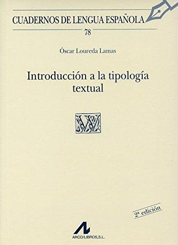 Introducción a la tipología textual (W cuadrado) (Cuadernos de lengua española) por Óscar Loureda Lamas