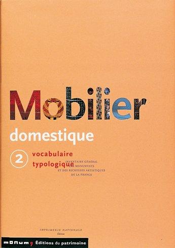 Le mobilier domestique, tome 2 : Vocabulaire typologique par Nicole de Reynies