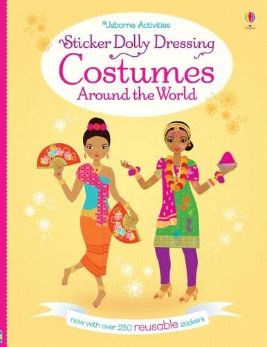 Sticker Dolly Dressing: Costumes Around the World: now with over 250 reusable stickers (Usborne Sticker Dolly Bücher)