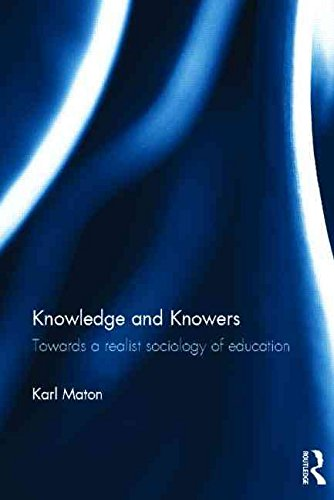 [Knowledge and Knowers: Towards a Realist Sociology of Education] (By: Karl Maton) [published: August, 2013]